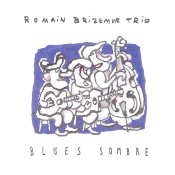 ROMAIN BRIZEMUR TRIO blues sombre